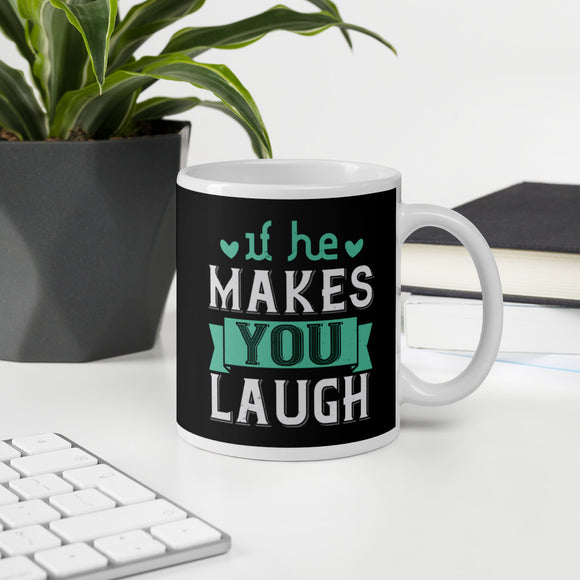 If He Makes You Laugh Coffee Mug