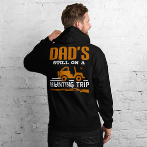 Dad's Still On A Hunting Trip Hunting Dad Unisex Hoodie