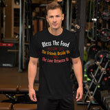 Bless The Food Before Us The Friends Beside Us And The Love Between Us Thanksgiving And Fall Unisex T-Shirt