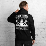 Hunting Is Not A Hobby It's A Post Apocalyptic Survival Skill Unisex Hoodie