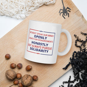 We Must Speak Our Minds Openly Debate Our Disagreements Honestly But Always Pursue Solidarity Donald Trump 2020 Mug