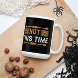 Not This Time Thanksgiving And Fall Mug
