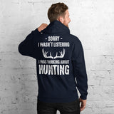 Sorry I Wasn't Listening I Was Thinking About Hunting Funny Unisex Hoodie