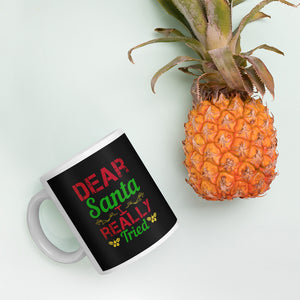 Dear Santa I Really Tried Christmas Mug