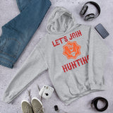 Let's Join The Hunting Big-game And Waterfowl Hunter Unisex Hoodie