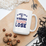 My Whole Life Is About Winning I Don't Lose Often I Almost Never Lose Donald Trump 2020 Mug