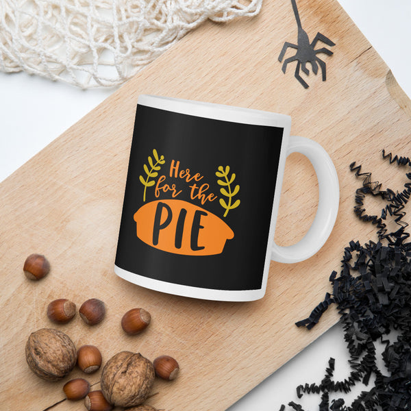 Here For The Pie Thanksgiving And Fall Mug