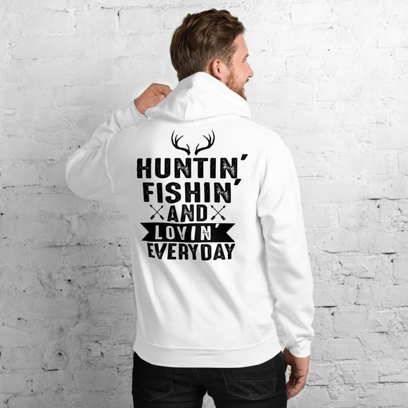 Huntin' Fishin' And Lovin' Everyday Funny Unisex Hoodie