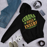 Coronavirus Inside Unisex Hoodie Everyone needs a cozy go-to hoodie to curl up in, so go for one that's soft, smooth, and stylish. It's the perfect choice for cooler evenings!