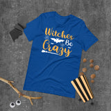 Witches Be Crazy Halloween Short-Sleeve Unisex T-Shirt