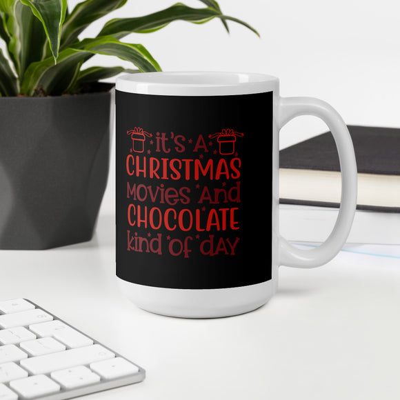 It's A Christmas Movies And Chocolate Kind Of Day Christmas Gift Mug