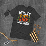 Witches Gotta Stick Together Short-Sleeve Unisex T-Shirt
