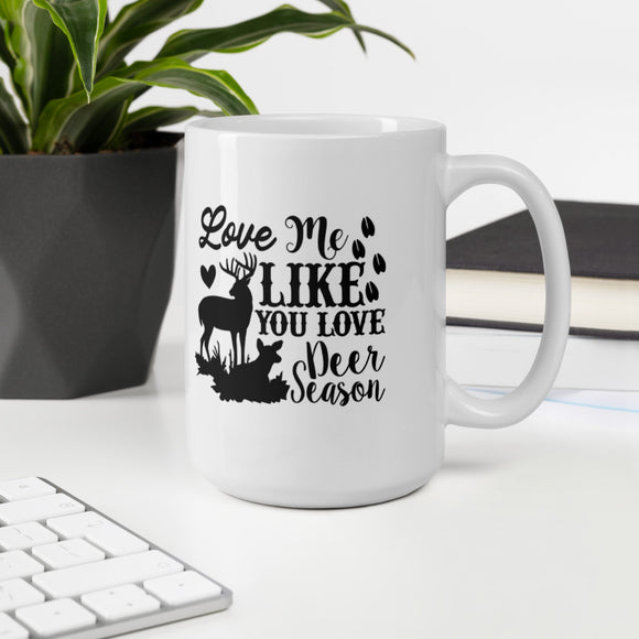 Love Me Like You Love Deer Season Funny Hunting Mug