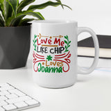 Love Me Like Chip Loves Joanna Christmas Mug
