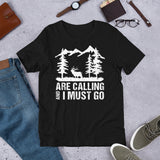 Mountain Elk Are Calling And I Must Go Hunting Unisex T-Shirt