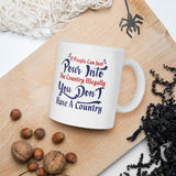 If People Can Just Pour Into The Country Illegally You Don't Have A Country Donald Trump 2020 Mug