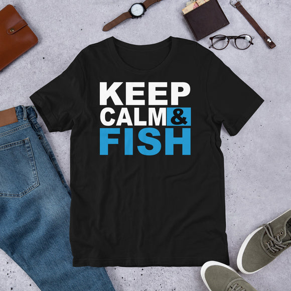 Keep Calm And Fish Funny Fisherman Unisex T-Shirt