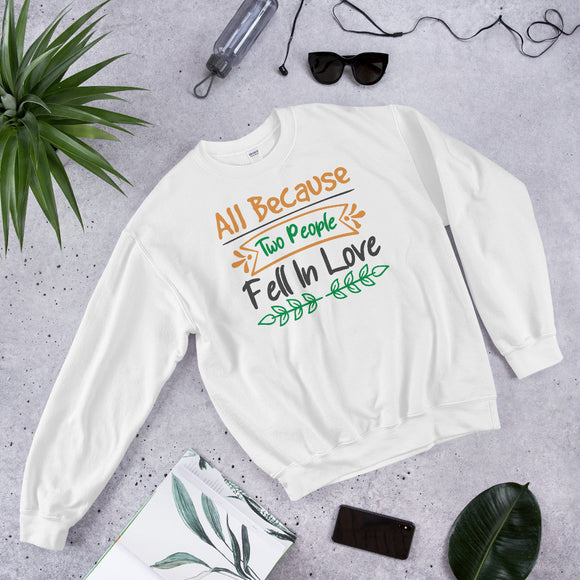 All Because Two People Fell In Love Ugly Christmas Unisex Sweatshirt