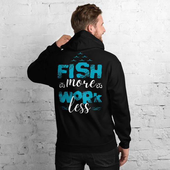 Fish More Work Less Funny Fishing Unisex Hoodie