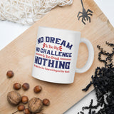 No Dream Is Too Big No Challenge Is Too Great Nothing We Want For Our Future Is Beyond Our Reach Donald Trump 2020 Mug
