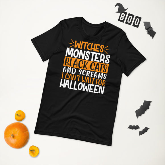 Witches Monsters Black Cats And Screams I Can't Wait For Halloween Short-Sleeve Unisex T-Shirt