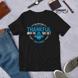 If You Are Really Thankful What Do You Do You Share Thanksgiving And Fall Unisex T-Shirt