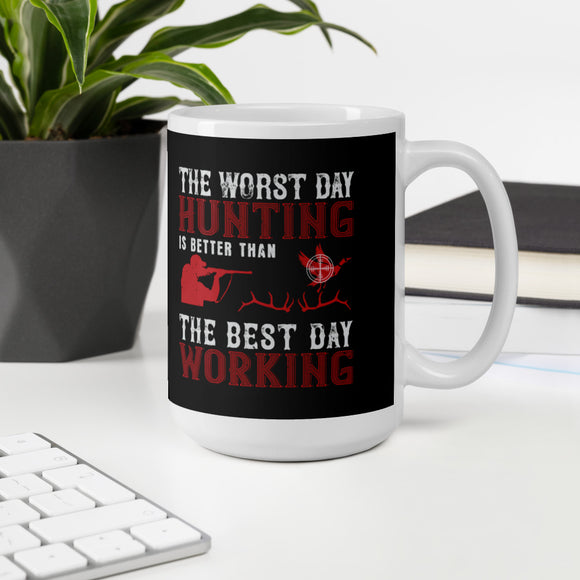 The Worst Day Hunting Is Better Than The Best Day Working Gift Mug