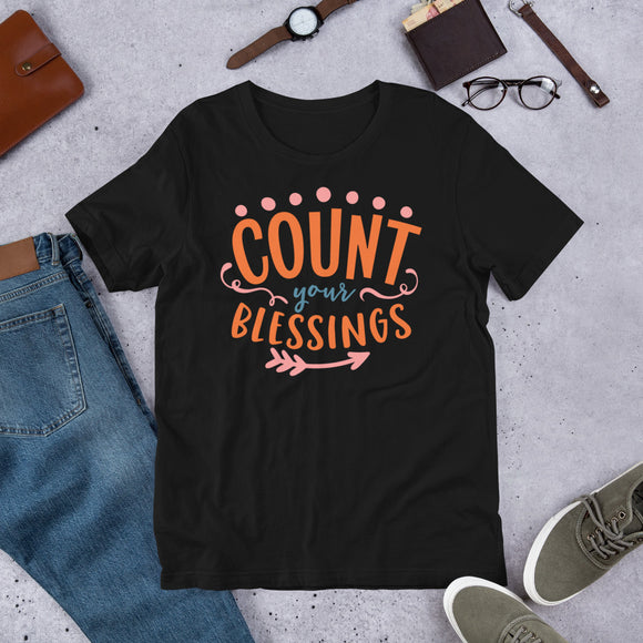 Count Your Blessings Thanksgiving And Fall Unisex T-Shirt