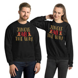 Jingle All The Way Christmas Unisex Sweatshirt
