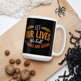 Let Our Lives Be Full Of Thanksgiving And Fall Mug