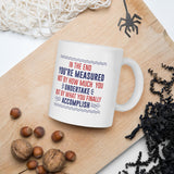 In The End You're Measured Not By How Much You Undertake But By What You Finally Accomplish Donald Trump Mug