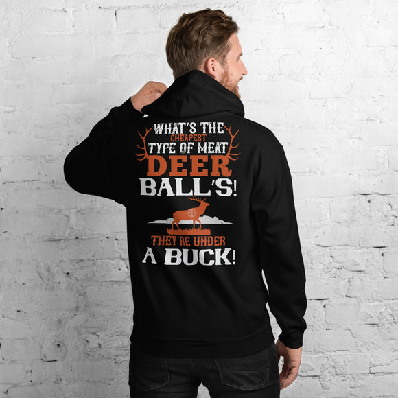 What's The Cheapest Type Of Meat Deer Balls They're Under A Buck Funny Unisex Hoodie