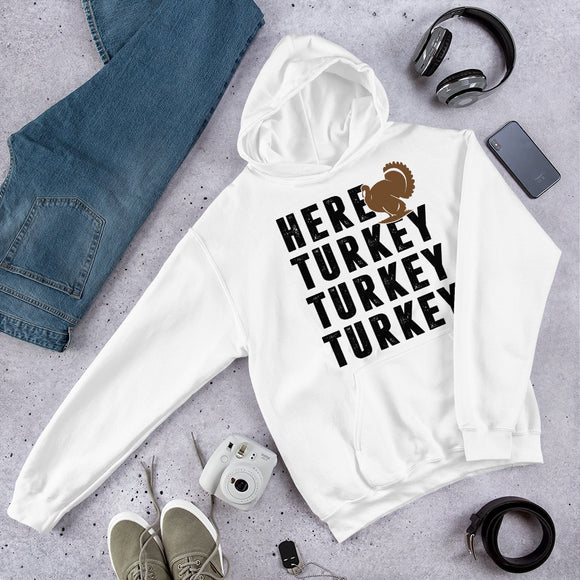 Here Turkey Turkey Hunting And Thanksgiving Unisex Hoodie