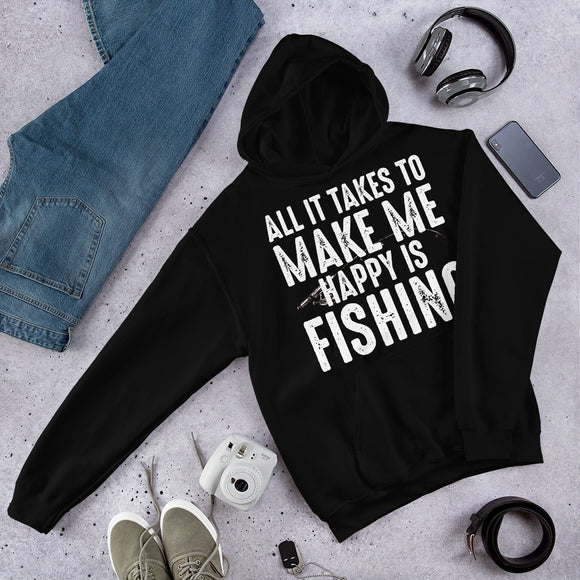 All It Takes To Make Me Happy Is Fishing Funny Unisex Hoodie
