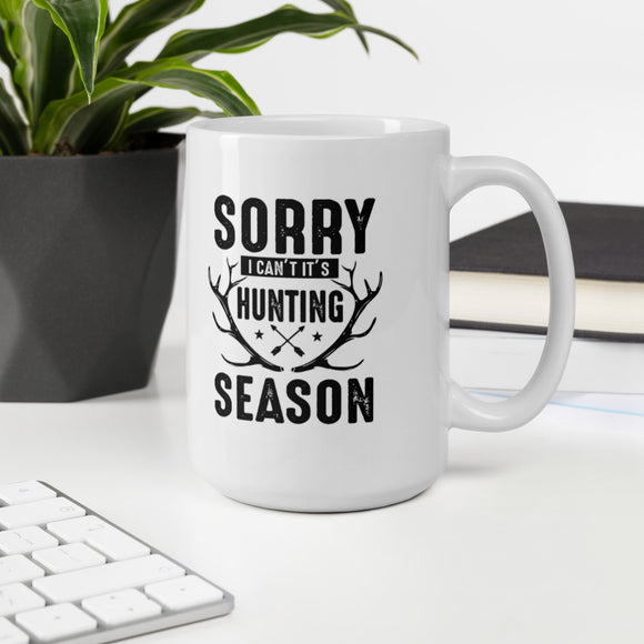Sorry I Can't It's Hunting Season Funny Gift Mug