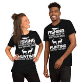 Fishing Solves Most Of My Problems Hunting Solves The Rest Unisex T-Shirt