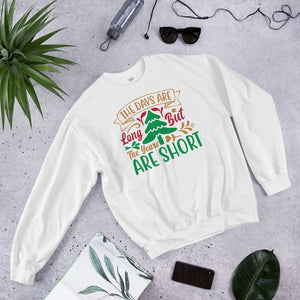 The Days Are Long But The Years Are Short Christmas Pajama Unisex Sweatshirt