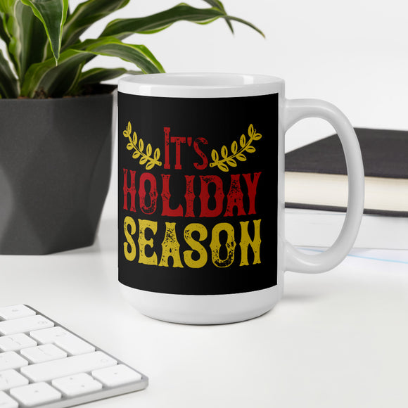 It's Holiday Season Christmas Mug