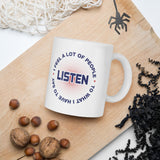 I Feel A Lot Of People Listen To What I Have To Say Donald Trump Mug