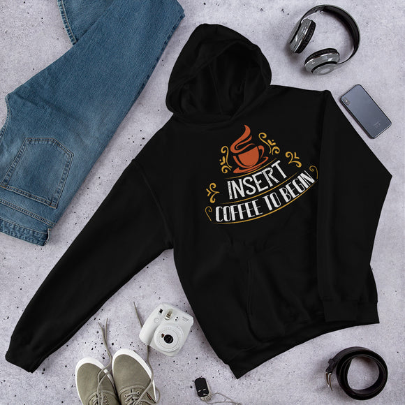 Insert Coffee To Begin Unisex Hoodie Everyone needs a cozy go-to hoodie to curl up in, so go for one that's soft, smooth, and stylish. It's the perfect choice for cooler evenings!