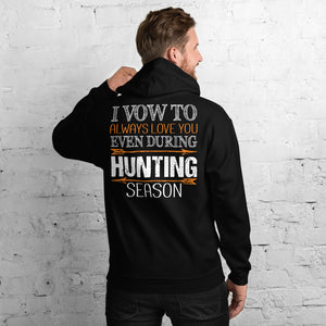 I Vow To Always Love You Even During Hunting Season Funny Bow Hunter Unisex Hoodie