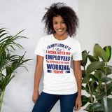 I Always Look At It That I Work With My Employees As Opposed To Them Working For Me Donald Trump Unisex T-Shirt