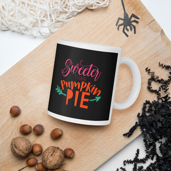 Sweeter Than Pumpkin Pie Thanksgiving And Fall Mug