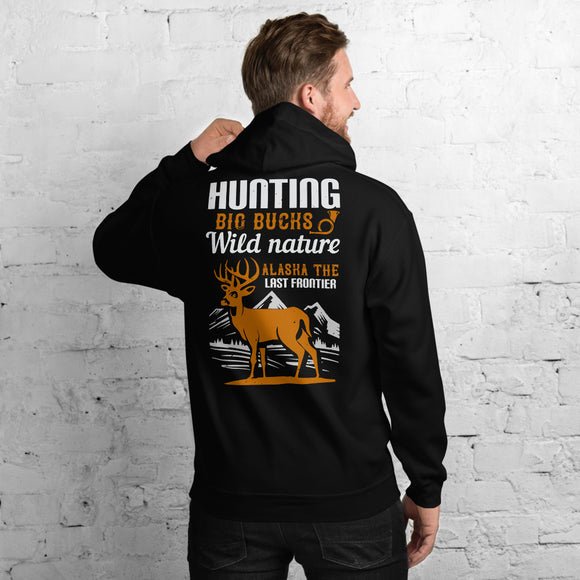 Hunting Big Bucks Wild Nature Alaska The Last Frontier Outdoors Unisex Hoodie