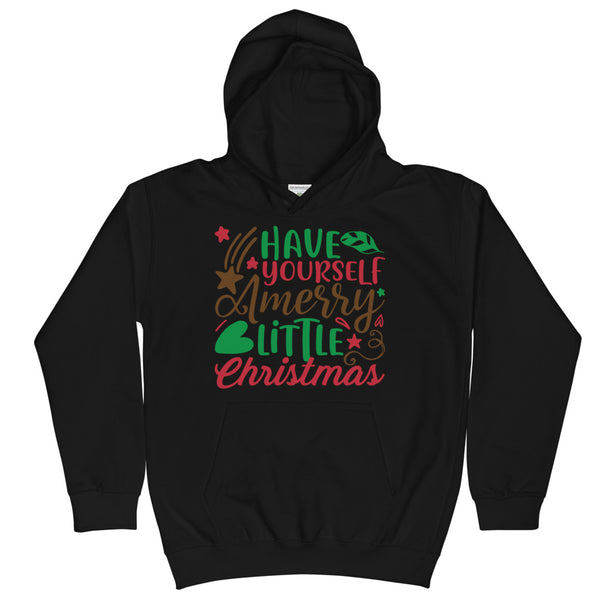 Have Yourself A Merry Little Christmas Kids Hoodie