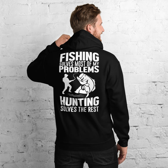 Fishing Solves Most Of My Problems Hunting Solves The Rest Outdoor Unisex Hoodie