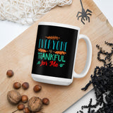 Everyone Is Thankful For Me Thanksgiving And Fall Mug