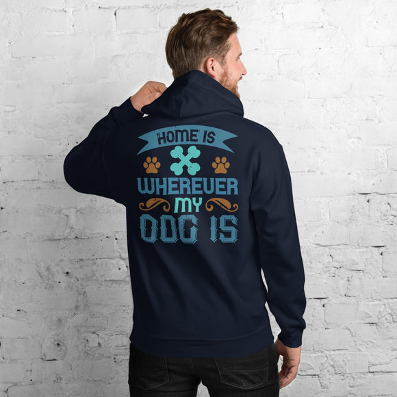 Home Is Wherever My Dog Is Unisex Hoodie Everyone needs a cozy go-to hoodie to curl up in, so go for one that's soft, smooth, and stylish. It's the perfect choice for cooler evenings!