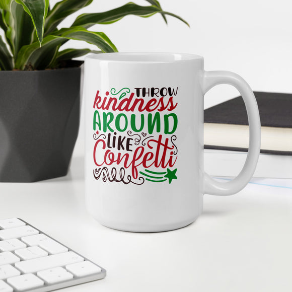 Throw Kindness Around Like Confetti Ugly Christmas Mug