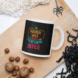 Pumpkin Spice And Everything Nice Thanksgiving And Fall Mug